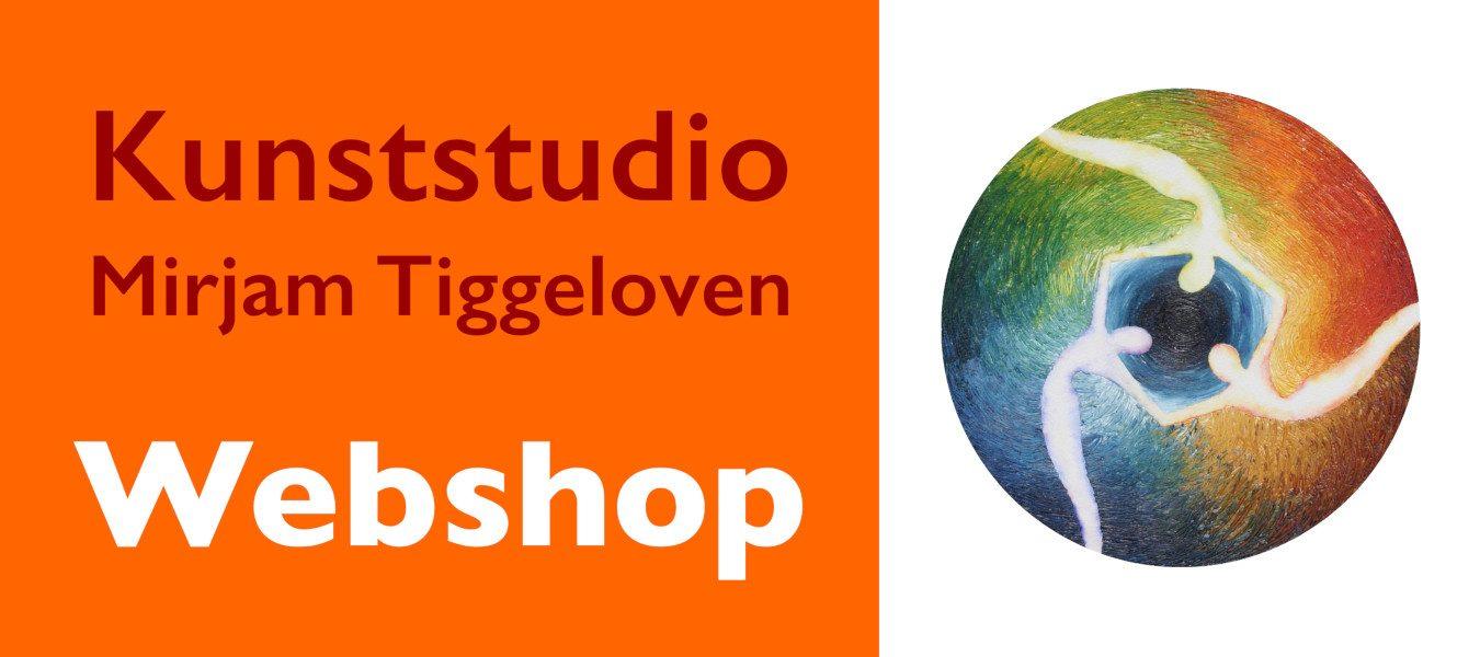 Kunststudio Mirjam Tiggeloven.Webshop